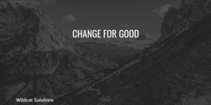 change is good for business